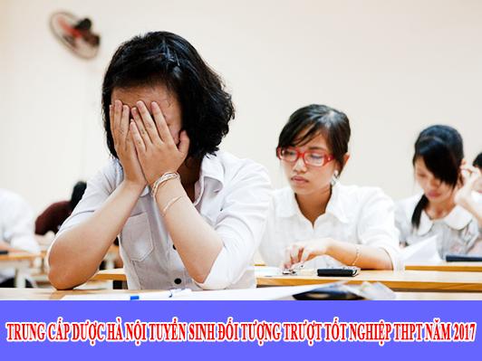 Trung cấp Dược Hà Nội tuyển sinh đối tượng trượt tốt nghiệp THPT năm 2017