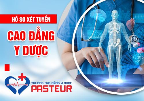 Hồ sơ xét tuyển Cao đẳng Y Dược hệ chính quy tại Trường Cao đẳng Y Dược Pasteur