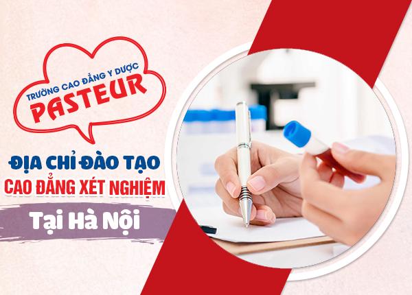 Địa chỉ đào tạo Cao đẳng Xét nghiệm Pasteur năm 2020