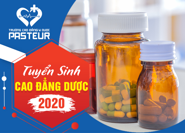 Tuyển sinh Cao đẳng Dược Pasteur năm 2020
